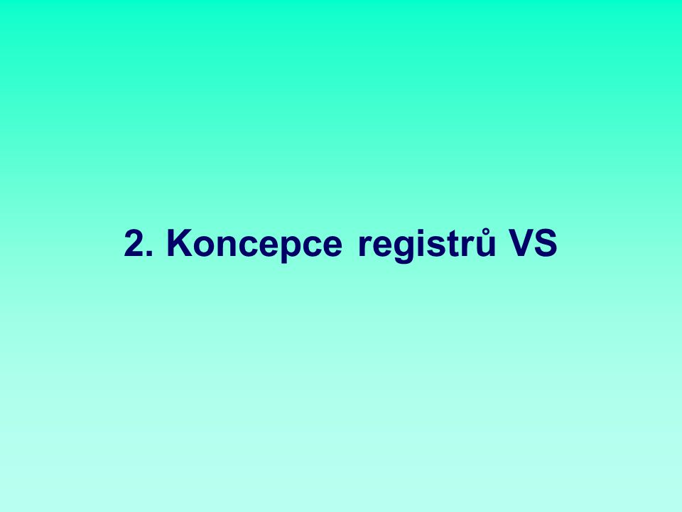 2. Koncepce registrů VS