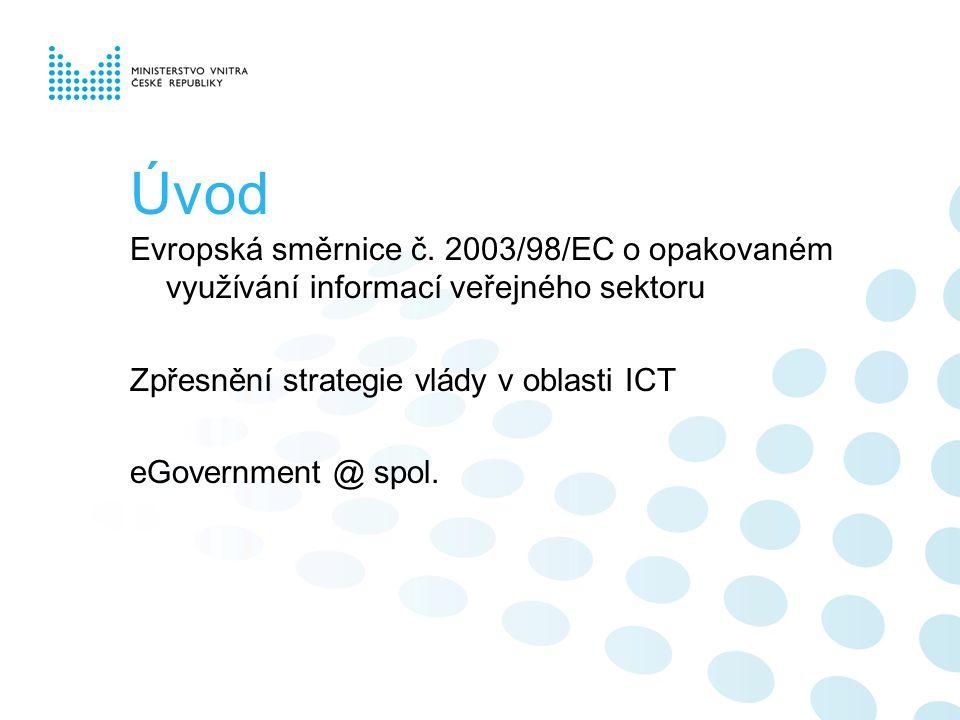 Zákonná úprava I.Problematika zveřejňování informací:  Zákon č.