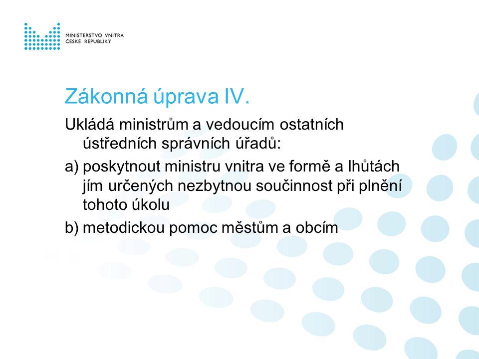 Zákonná úprava V.Uvedené usnesení vlády vytváří prostor pro další rozvoj zákona č.