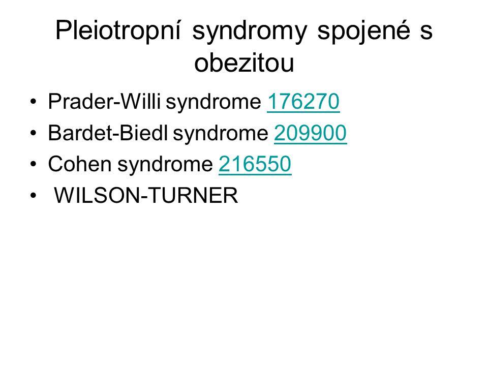 Pleiotropní syndromy spojené s obezitou Prader-Willi syndrome 176270176270 Bardet-Biedl syndrome 209900209900 Cohen syndrome 216550216550 WILSON-TURNE