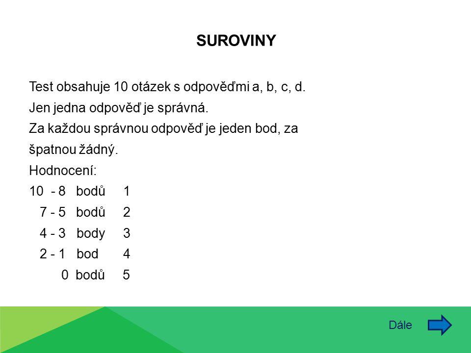 Sladový cukr se nazývá: 1.maltóza 2.laktóza 3.sacharóza 4.peptáza