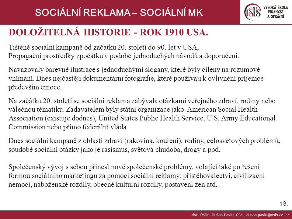 13. doc. PhDr. Dušan Pavlů, CSc., dusan.pavlu@vsfs.cz :: SOCIÁLNÍ REKLAMA – SOCIÁLNÍ MK DOLOŽITELNÁ HISTORIE - ROK 1910 USA. Tištěné sociální kampaně