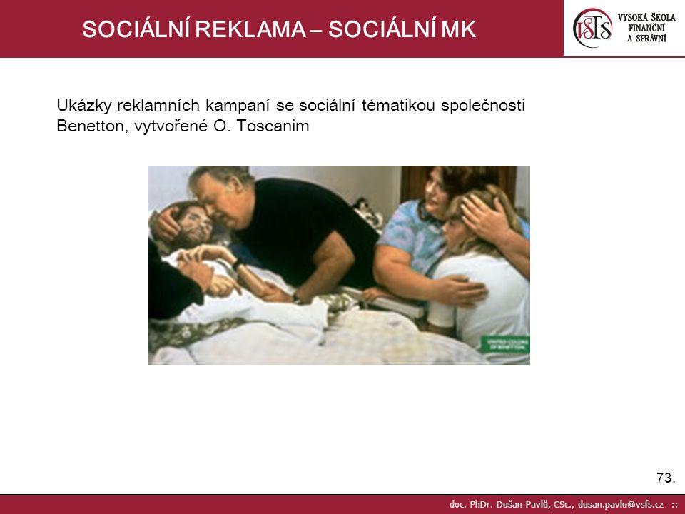 73. doc. PhDr. Dušan Pavlů, CSc., dusan.pavlu@vsfs.cz :: SOCIÁLNÍ REKLAMA – SOCIÁLNÍ MK Ukázky reklamních kampaní se sociální tématikou společnosti Be