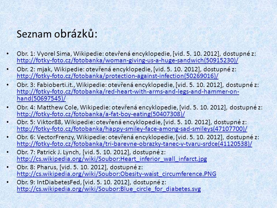 Seznam o brázků: Obr. 1: Vyorel Sima, Wikipedie: otevřená encyklopedie, [vid. 5. 10. 2012], dostupné z: http://fotky-foto.cz/fotobanka/woman-giving-us