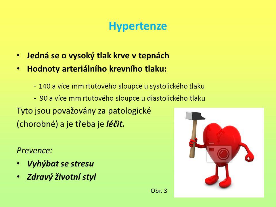 Hypertenze Jedná se o vysoký tlak krve v tepnách Hodnoty arteriálního krevního tlaku: - 140 a více mm rtuťového sloupce u systolického tlaku - 90 a ví