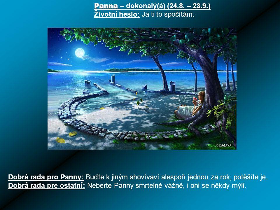 Lev – suverén (23.7.– 23.8.) Životní heslo: Všechno zvládnu.