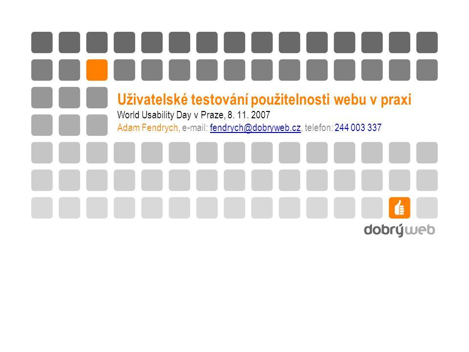 Uživatelské testování použitelnosti webu v praxi World Usability Day v Praze, 8.