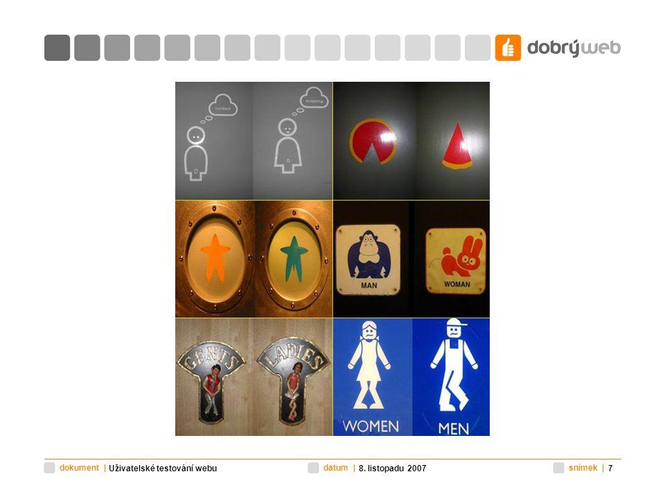 snímek |datum |dokument | 8. listopadu 2007Uživatelské testování webu7