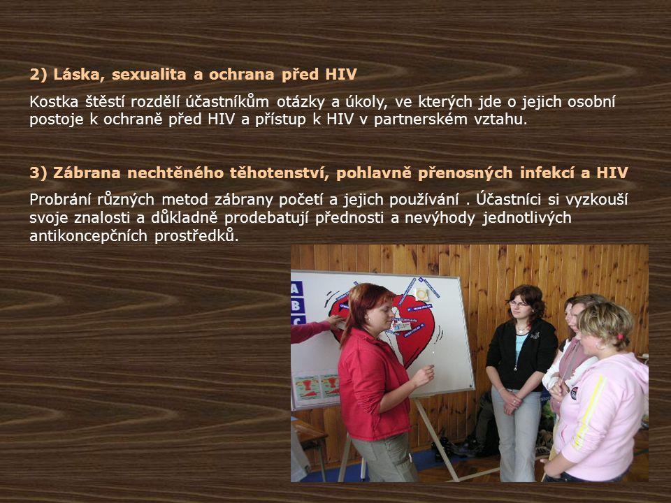 2) Láska, sexualita a ochrana před HIV Kostka štěstí rozdělí účastníkům otázky a úkoly, ve kterých jde o jejich osobní postoje k ochraně před HIV a př