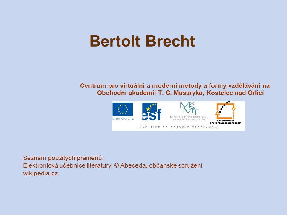 Bertolt Brecht Centrum pro virtuální a moderní metody a formy vzdělávání na Obchodní akademii T. G. Masaryka, Kostelec nad Orlicí Seznam použitých pra