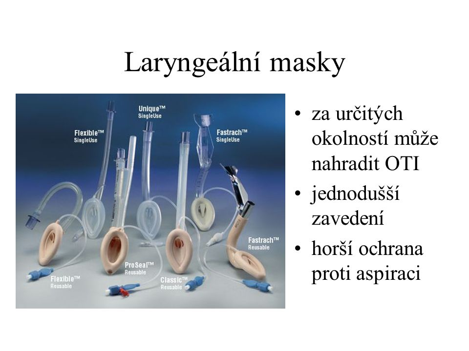 Laryngeální masky za určitých okolností může nahradit OTI jednodušší zavedení horší ochrana proti aspiraci