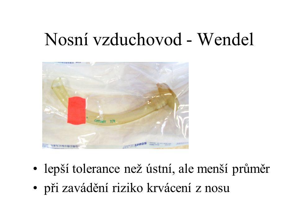 Nosní vzduchovod - Wendel lepší tolerance než ústní, ale menší průměr při zavádění riziko krvácení z nosu