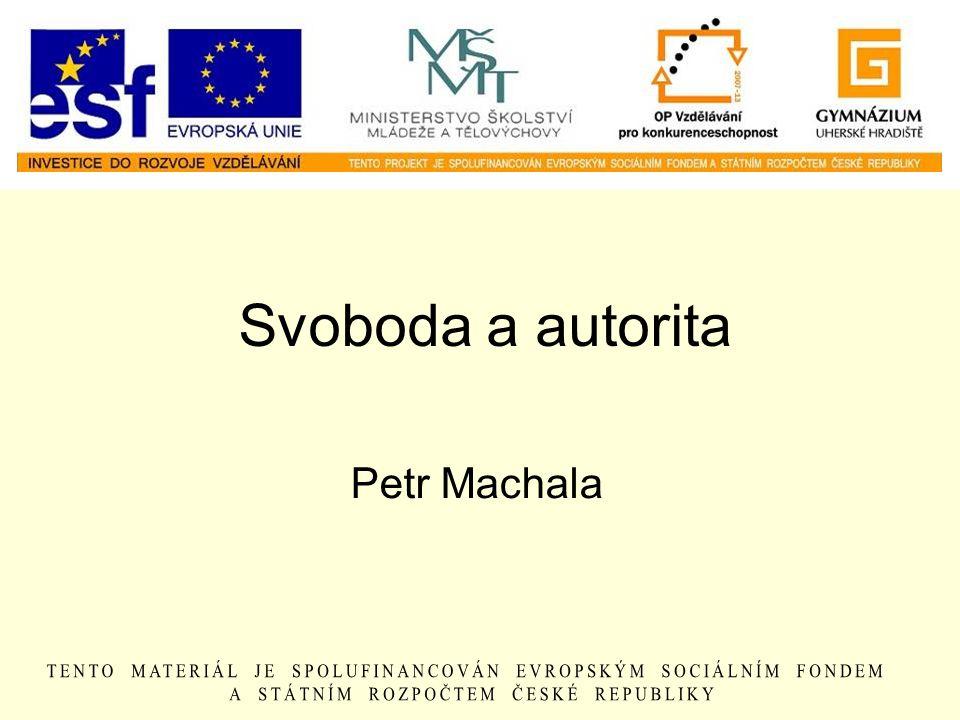 Svoboda a autorita Petr Machala