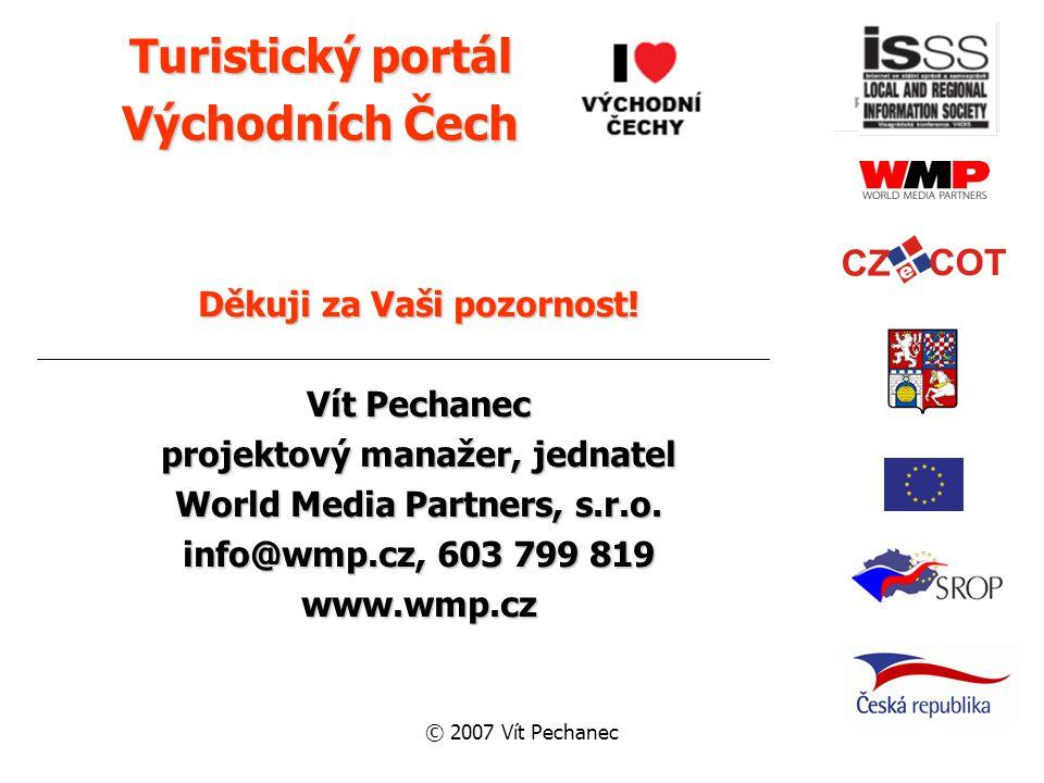 © 2007 Vít Pechanec Děkuji za Vaši pozornost.