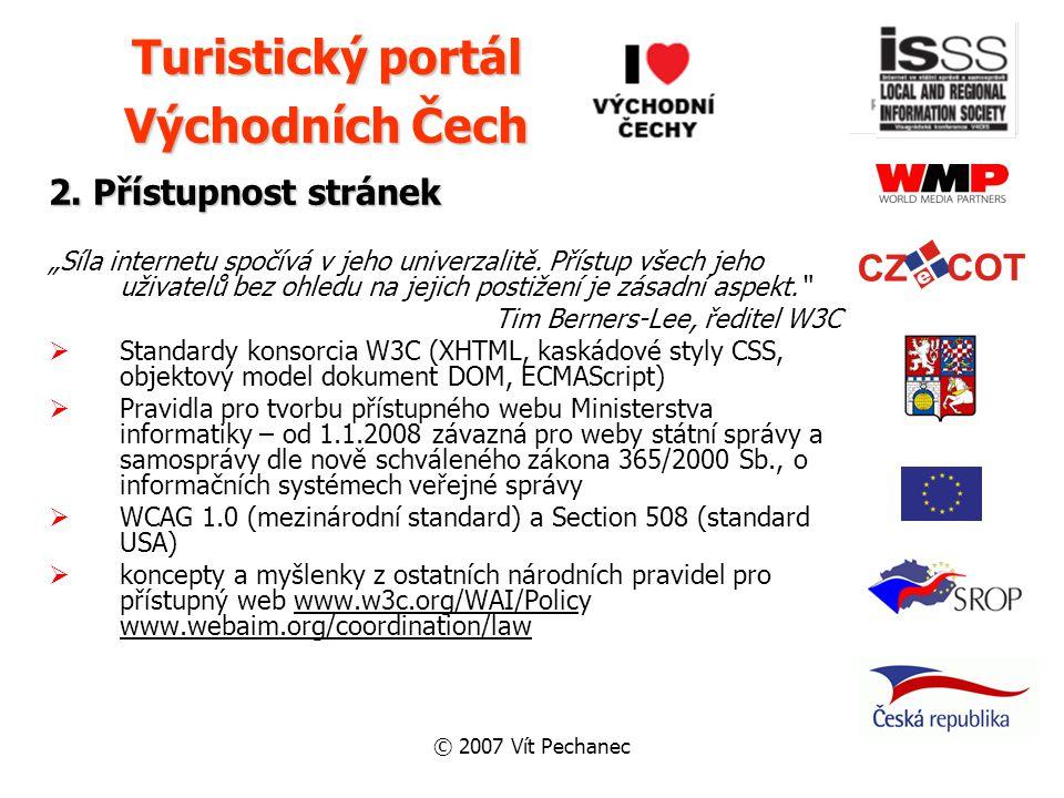 """© 2007 Vít Pechanec 2. Přístupnost stránek """"Síla internetu spočívá v jeho univerzalitě."""