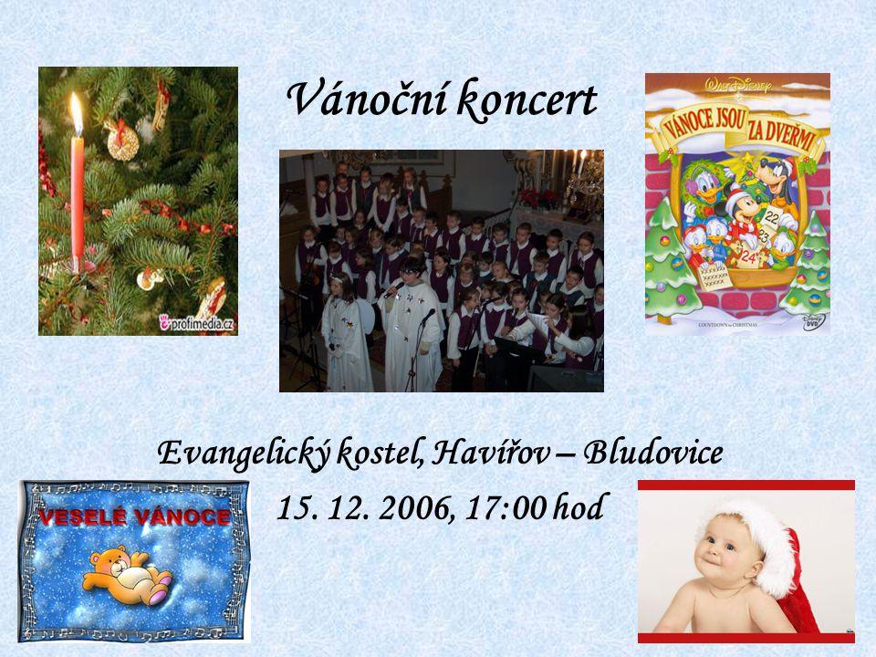 Vánoční koncert Evangelický kostel, Havířov – Bludovice 15. 12. 2006, 17:00 hod