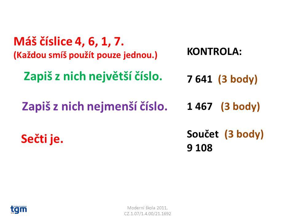 Moderní škola 2011, CZ.1.07/1.4.00/21.1692 Máš číslice 4, 6, 1, 7.