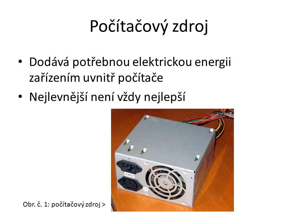 Počítačový zdroj Dodává potřebnou elektrickou energii zařízením uvnitř počítače Nejlevnější není vždy nejlepší Obr. č. 1: počítačový zdroj >