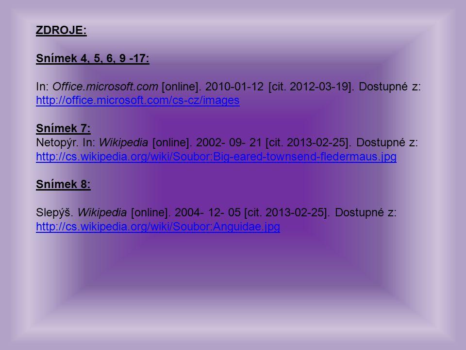 ZDROJE: Snímek 4, 5, 6, 9 -17: In: Office.microsoft.com [online].