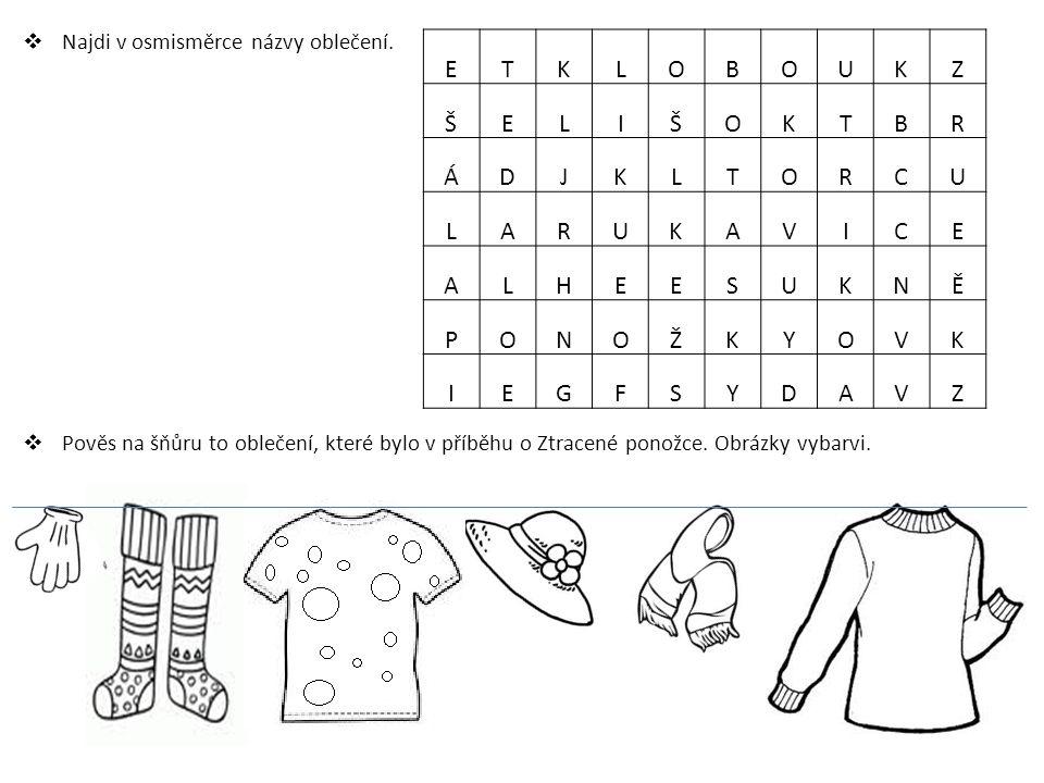  Najdi v osmisměrce názvy oblečení.