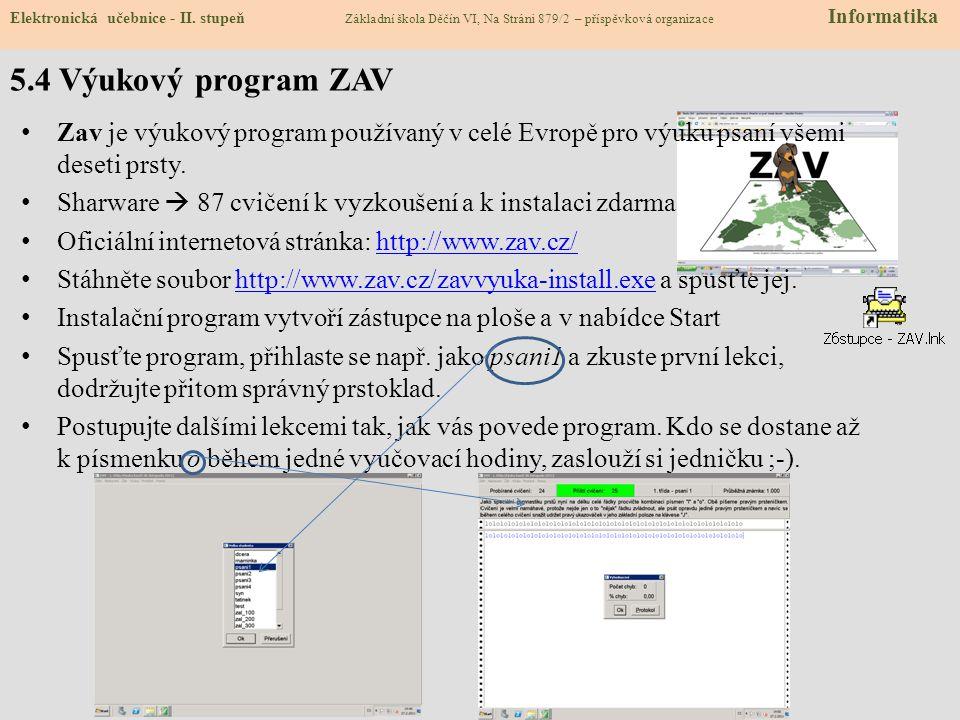 Zav je výukový program používaný v celé Evropě pro výuku psaní všemi deseti prsty.