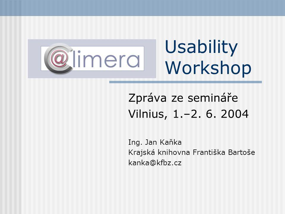 Usability Workshop Zpráva ze semináře Vilnius, 1.–2.