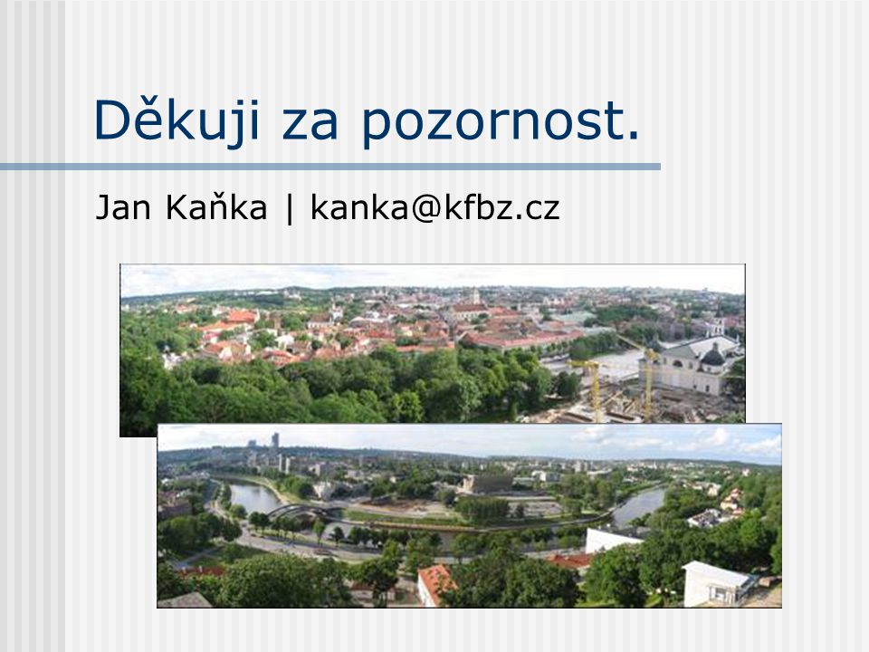 Děkuji za pozornost. Jan Kaňka | kanka@kfbz.cz