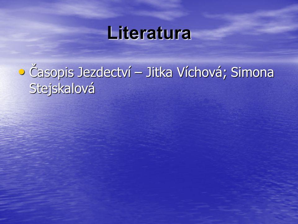 Literatura Časopis Jezdectví – Jitka Víchová; Simona Stejskalová Časopis Jezdectví – Jitka Víchová; Simona Stejskalová