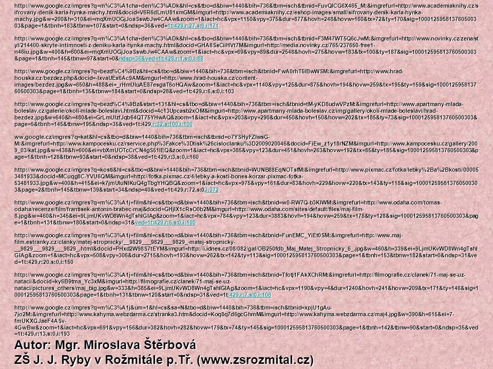 http://www.google.cz/imgres?q=m%C3%A1cha+den%C3%ADk&hl=cs&tbo=d&biw=1440&bih=736&tbm=isch&tbnid=FuvQICG6X465_M:&imgrefurl=http://www.academiaknihy.cz/