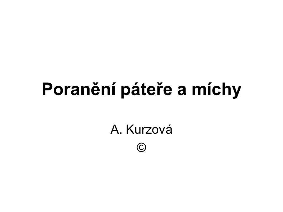 Poranění páteře a míchy A. Kurzová ©