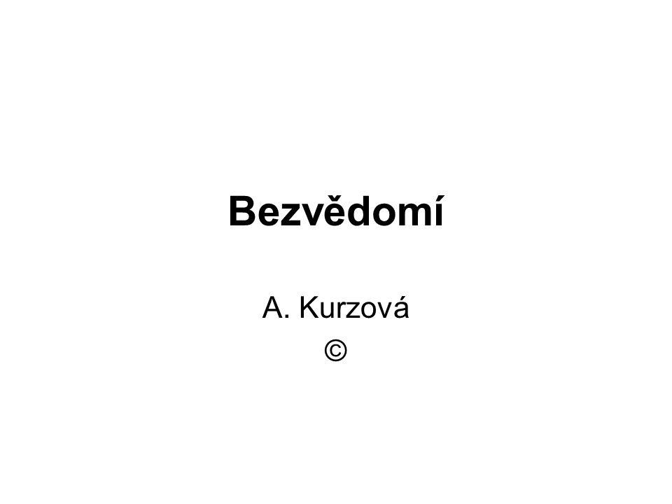 Bezvědomí A. Kurzová ©