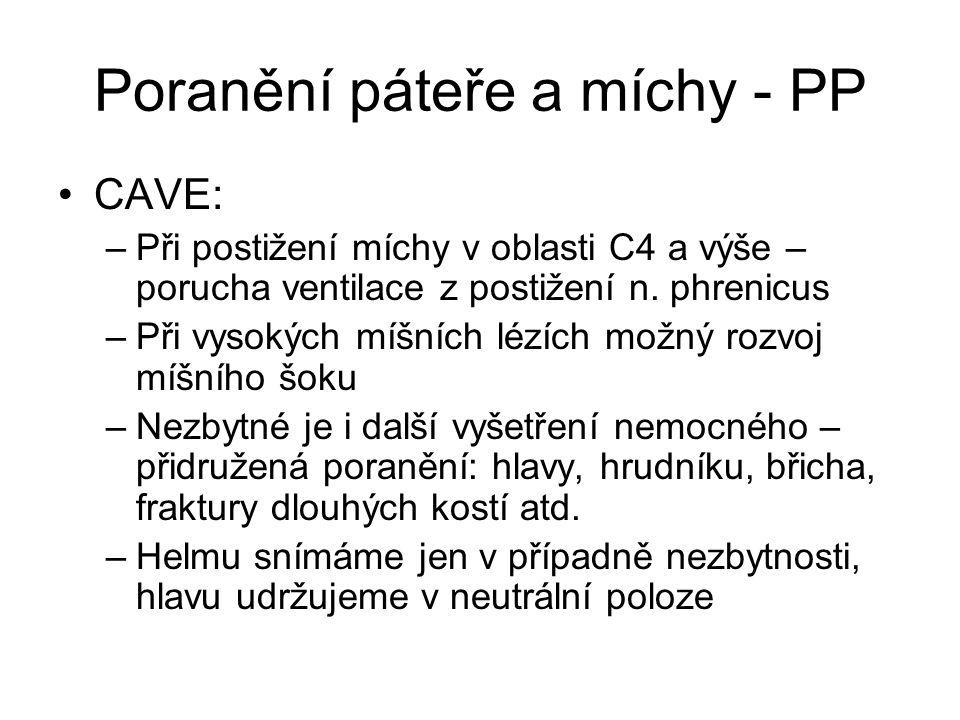 Poranění páteře a míchy - PP CAVE: –Při postižení míchy v oblasti C4 a výše – porucha ventilace z postižení n. phrenicus –Při vysokých míšních lézích