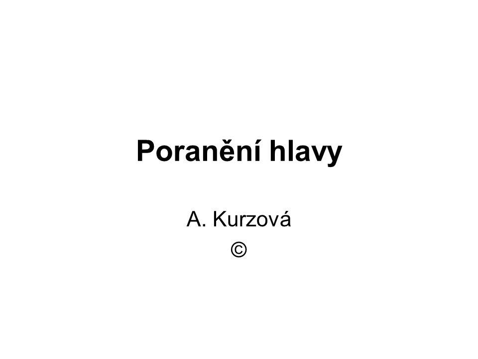 Poranění hlavy A. Kurzová ©