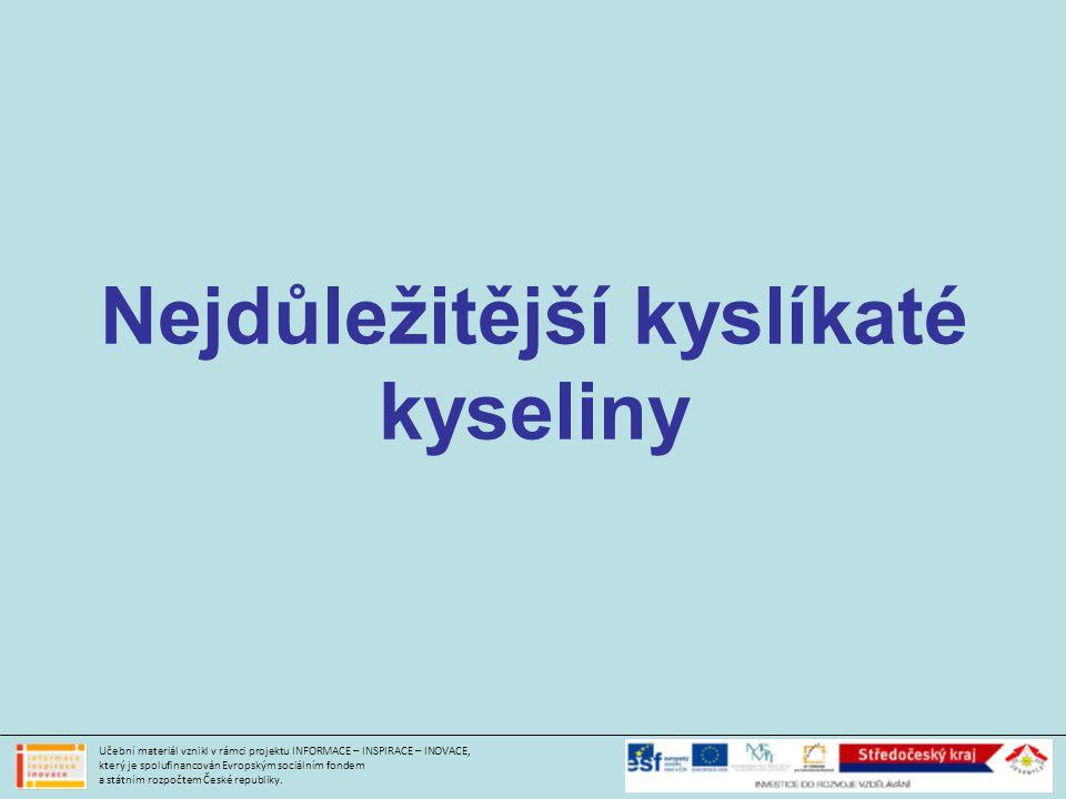 Nejdůležitější kyslíkaté kyseliny Učební materiál vznikl v rámci projektu INFORMACE – INSPIRACE – INOVACE, který je spolufinancován Evropským sociálním fondem a státním rozpočtem České republiky.