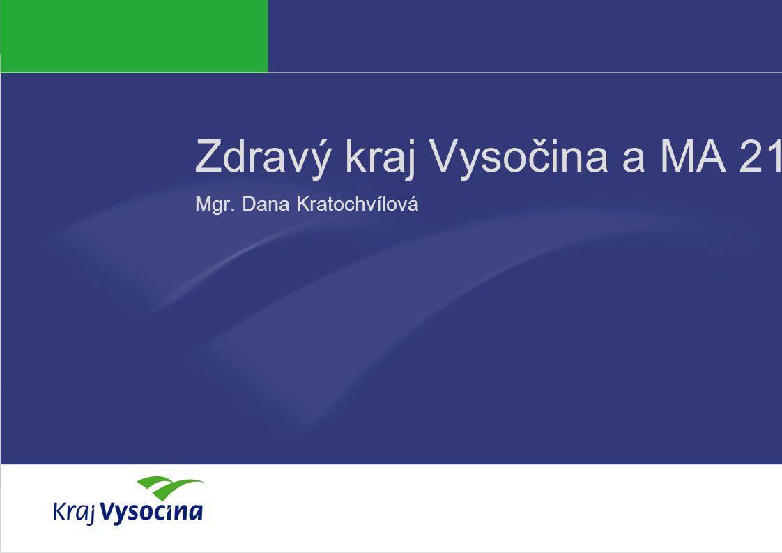 Mgr.Dana Kratochvílová1221. 5. 2008 Zdravý kraj Vysočina a MA 21 Děkuji Vám za pozornost Mgr.