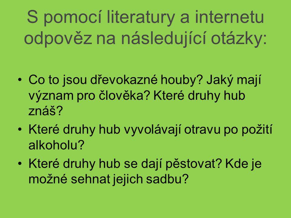 S pomocí literatury a internetu odpověz na následující otázky: Co to jsou dřevokazné houby.