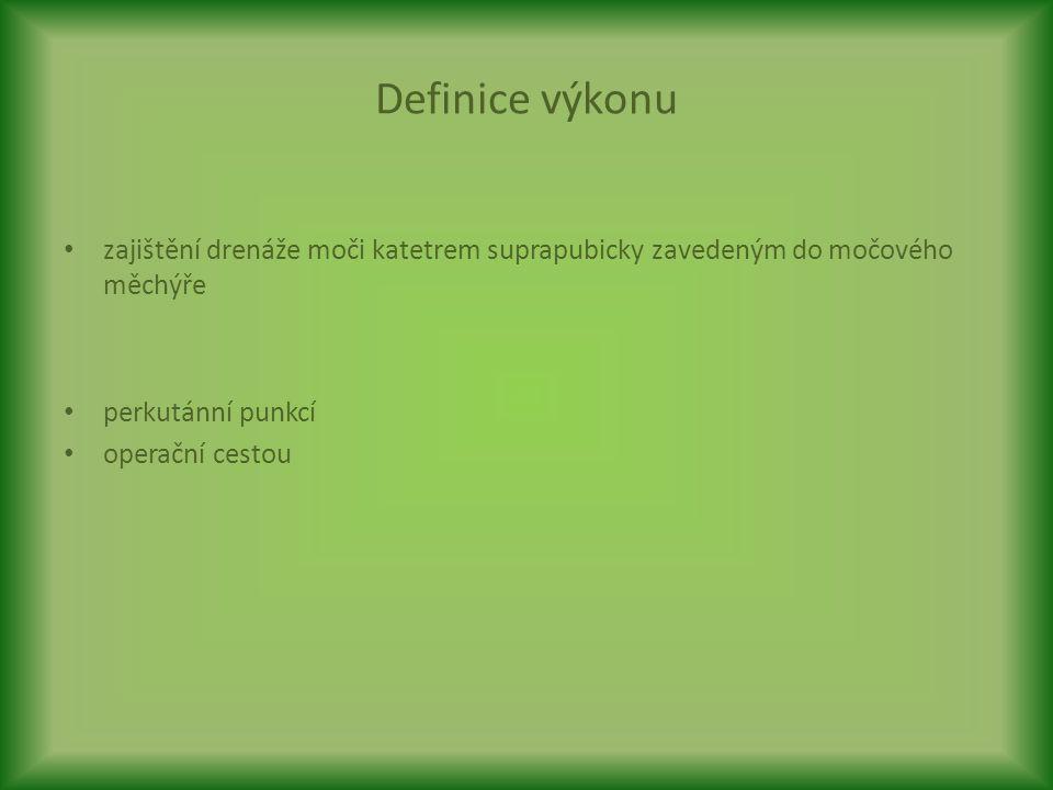 Definice výkonu zajištění drenáže moči katetrem suprapubicky zavedeným do močového měchýře perkutánní punkcí operační cestou