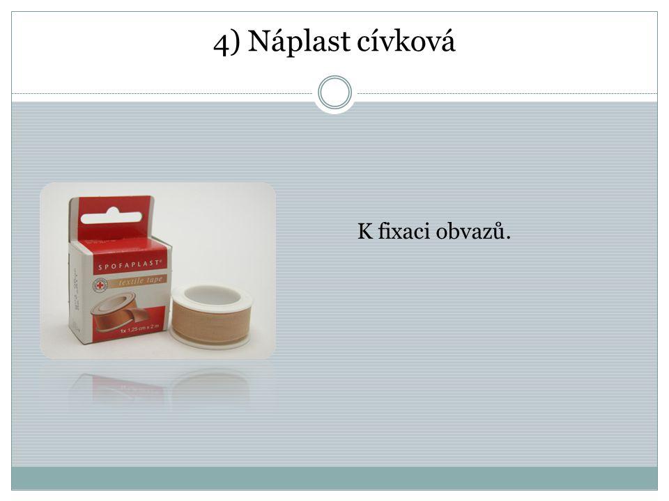 4) Náplast cívková K fixaci obvazů.