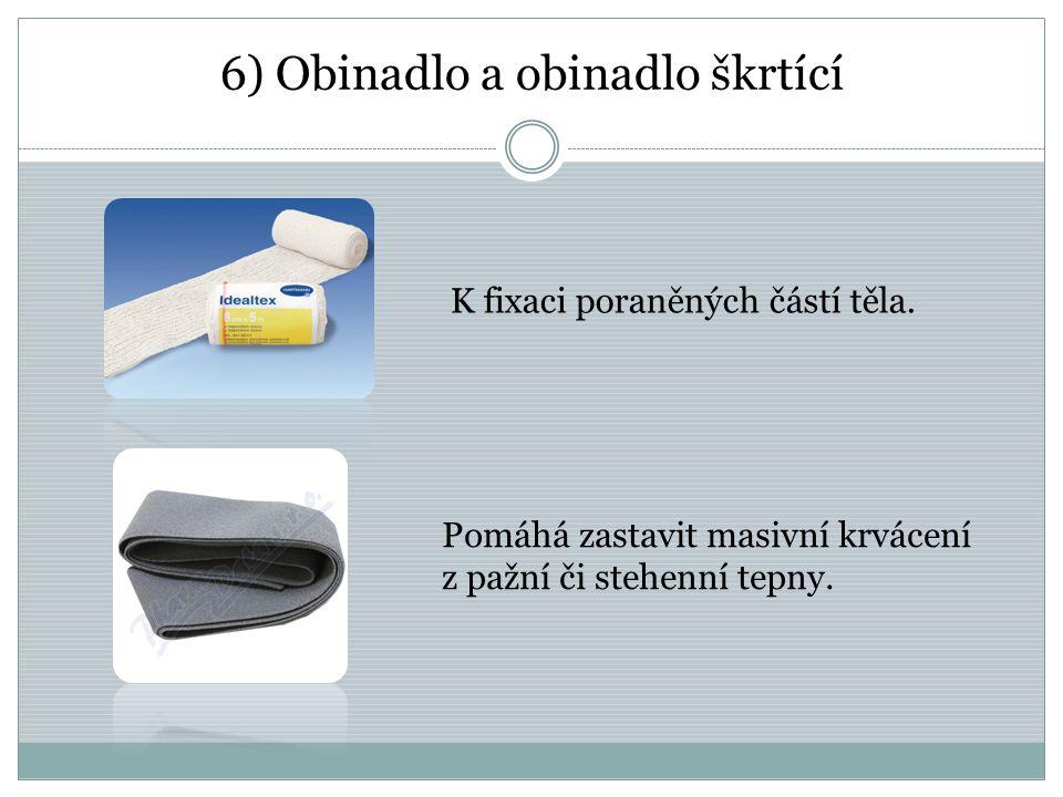 7) Sterilní obvaz K ošetření běžných ran.