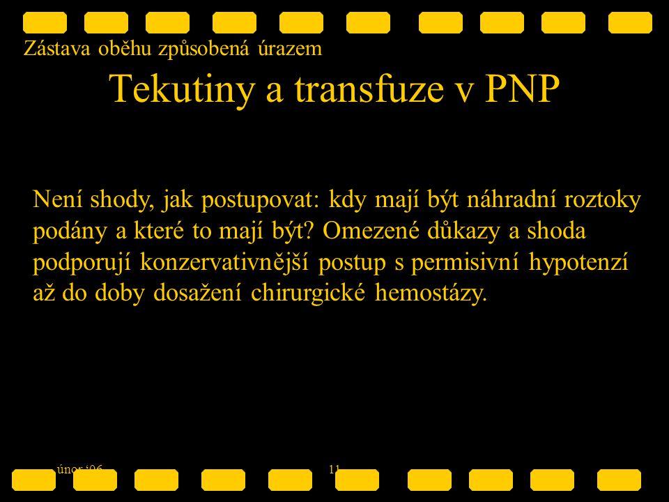 Zástava oběhu způsobená úrazem únor '0611 Tekutiny a transfuze v PNP Není shody, jak postupovat: kdy mají být náhradní roztoky podány a které to mají být.