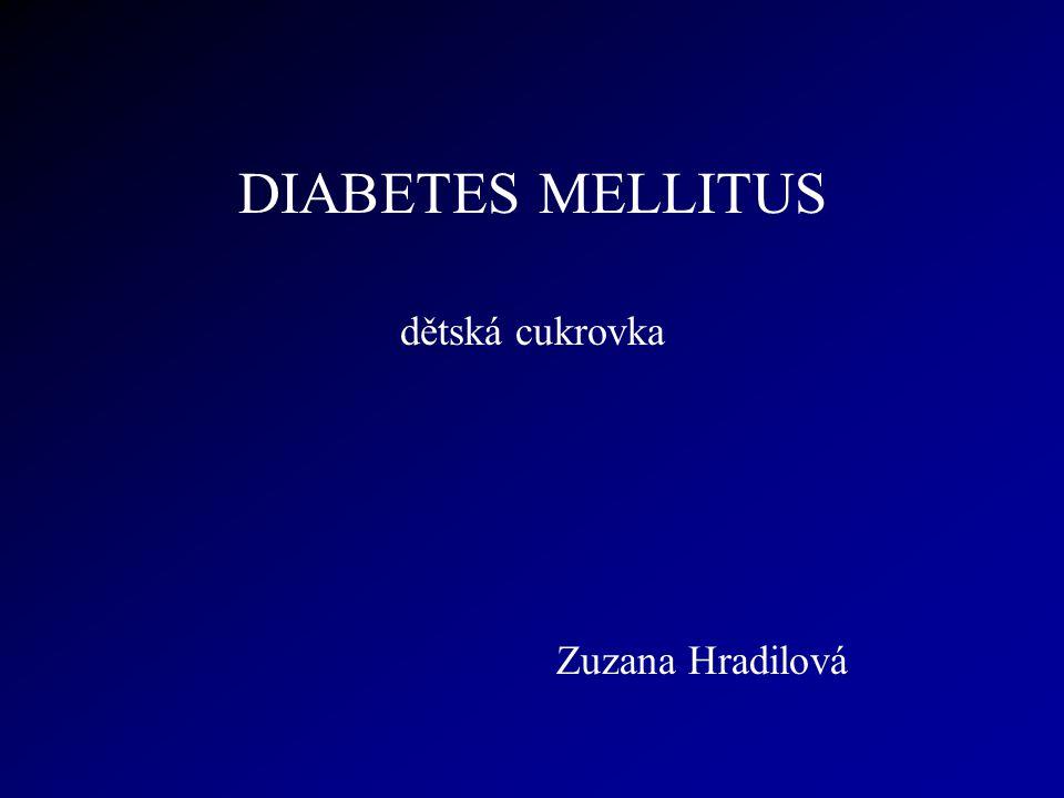 DIABETES MELLITUS dětská cukrovka Zuzana Hradilová