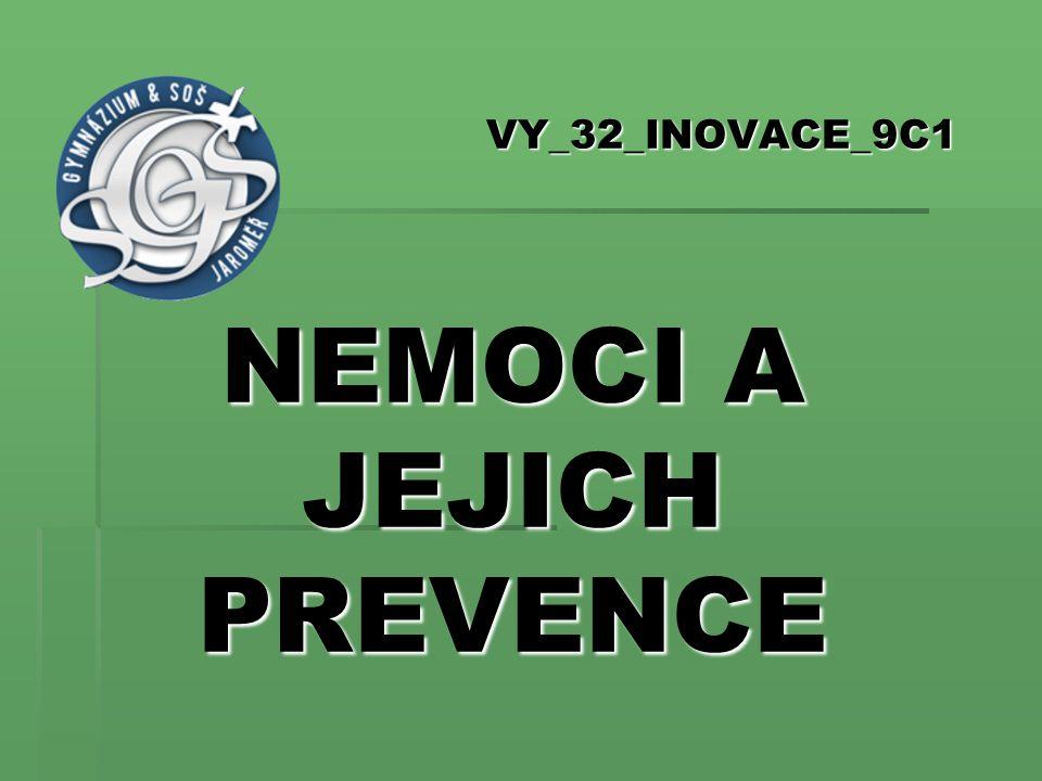VY_32_INOVACE_9C1 NEMOCI A JEJICH PREVENCE