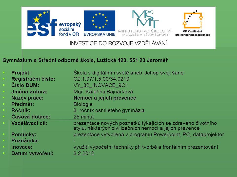 Gymnázium a Střední odborná škola, Lužická 423, 551 23 Jaroměř   Projekt: Škola v digitálním světě aneb Uchop svoji šanci   Registrační číslo: CZ.
