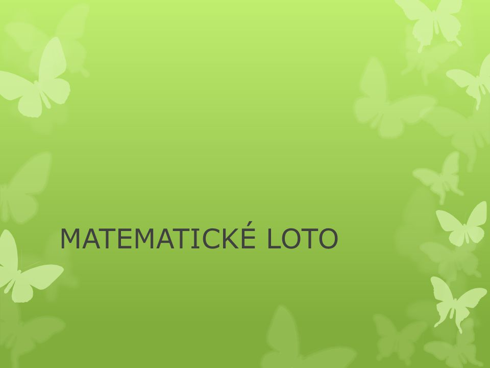 MATEMATICKÉ LOTO