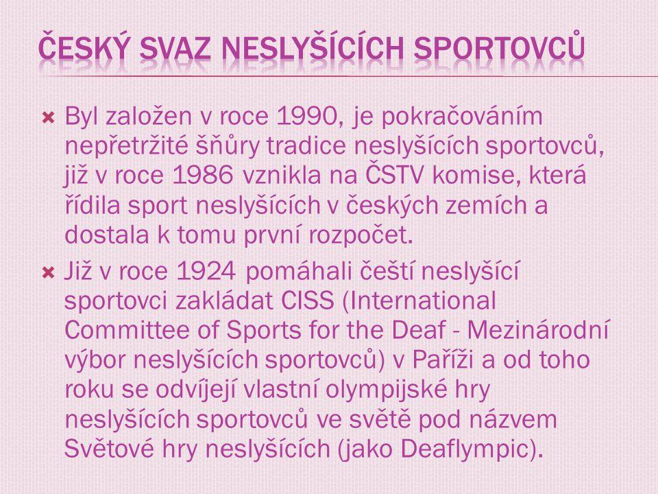  Byl založen v roce 1990, je pokračováním nepřetržité šňůry tradice neslyšících sportovců, již v roce 1986 vznikla na ČSTV komise, která řídila sport