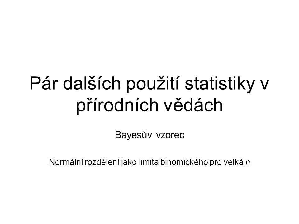 Bayesův vzorec podmíněná pravděpodobnost úplný rozklad výběrového prostoru apriorní pravděpodobnosti Jak vypočítat aposteriorní pravděpodobnosti.
