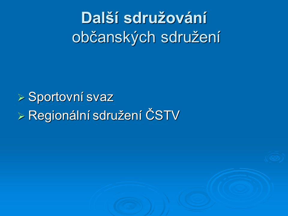 Další sdružování občanských sdružení  Sportovní svaz  Regionální sdružení ČSTV