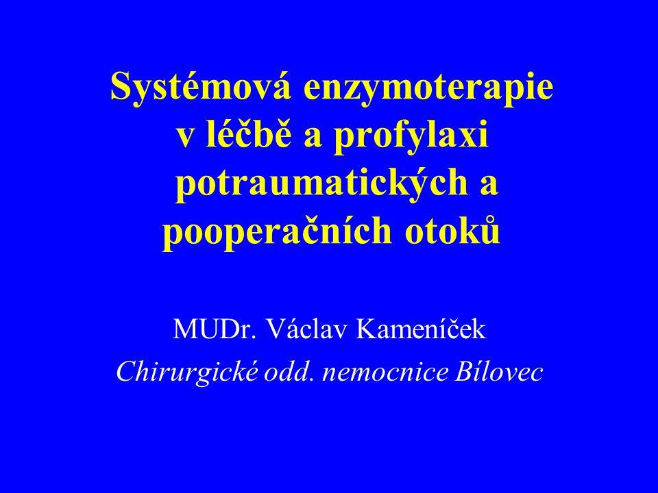 Systémová enzymoterapie v léčbě a profylaxi potraumatických a pooperačních otoků MUDr.