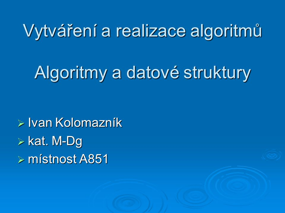 Programování   Programování je činnost, která zahrnuje tvorbu algoritmu a programu.