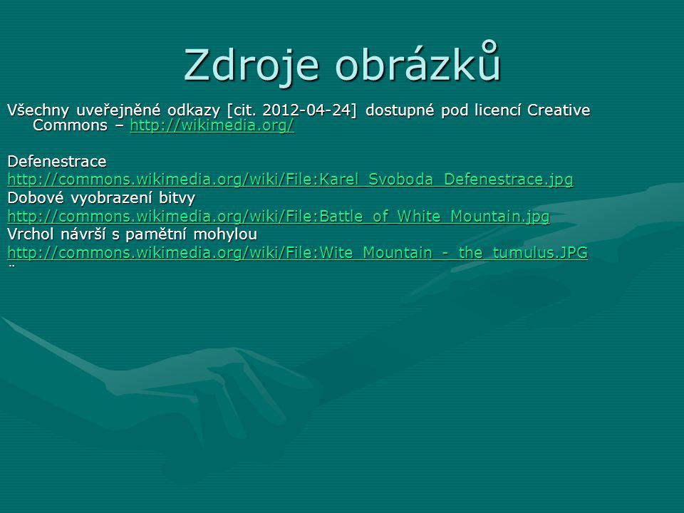 Zdroje obrázků Všechny uveřejněné odkazy [cit. 2012-04-24] dostupné pod licencí Creative Commons – http://wikimedia.org/ http://wikimedia.org/ Defenes